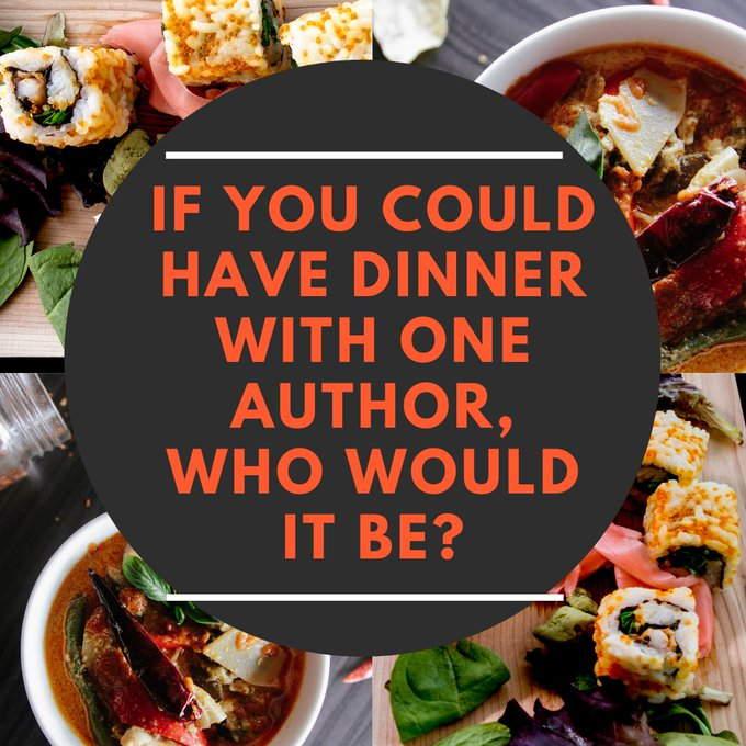 what author would you have dinner with?
